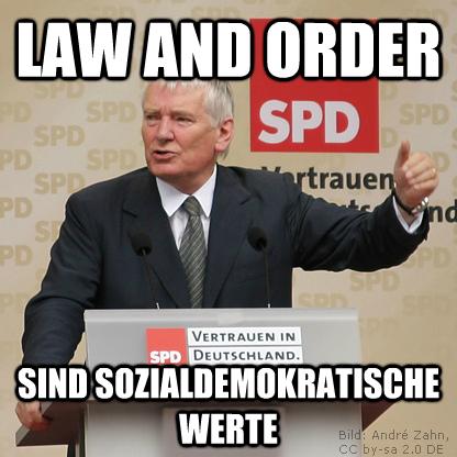 Law and Order sind sozialdemokratische Werte.