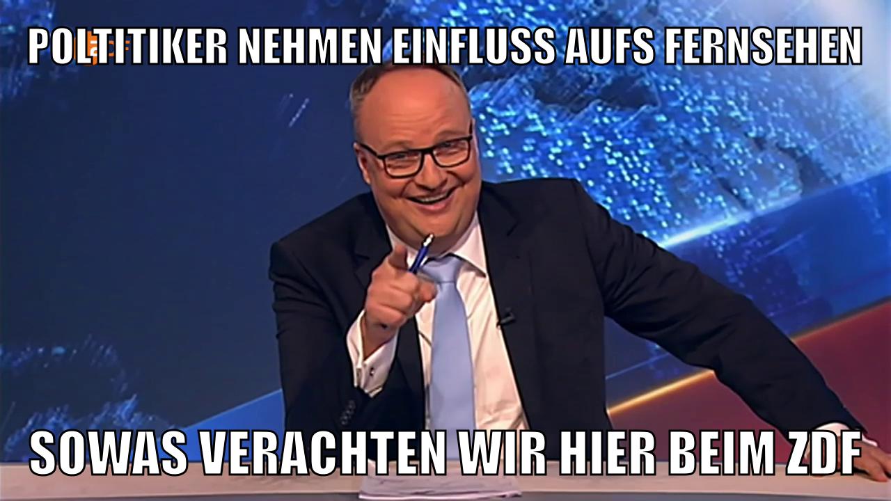 Politiker nehmen Einfluss aufs Fernsehen - sowas verachten wir hier beim ZDF